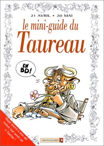 9782869677968: Le mini-guide du taureau en BD : 21 avril-20 mai...