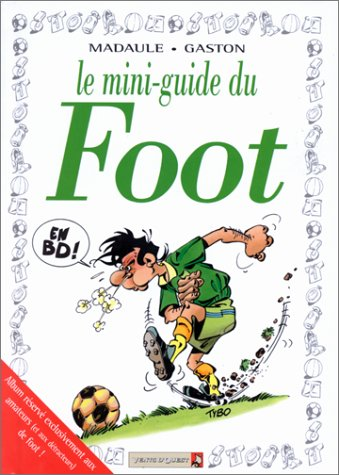 MINI-GUIDES EN BD LE FOOT: GASTON PAULETTE