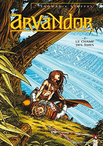ARVANTOR T02 : LE CHAMP DES ÂMES: THOMAS OLIVIER