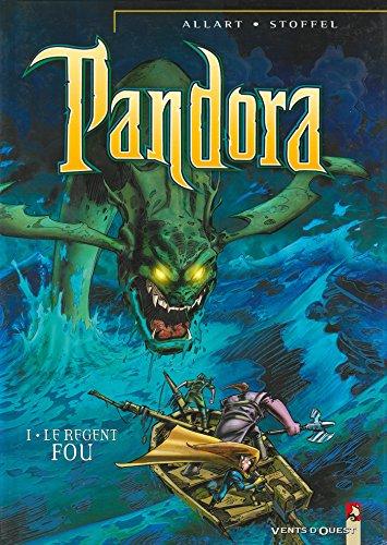 PANDORA T.01 : LE RÉGENT FOU: ALLART THOMAS