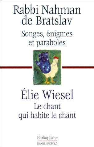 """Songes, énigmes et paraboles, suivi de """"Le chant qui habite le chant"""" (2869700741) by Elie Wiesel; Rabbi Nahman de Bratslav"""