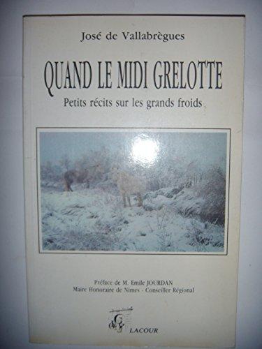 9782869710337: Quand le Midi grelotte : Petits récits sur les grands froids