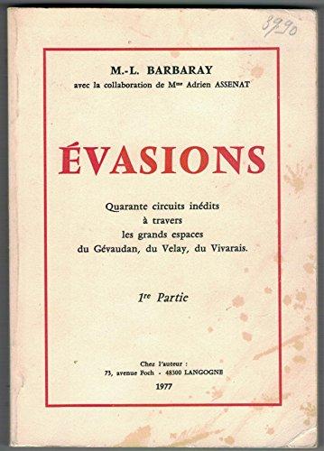 9782869711327: Evasions. Quarante circuits inédits à travers les grands espaces du Gévaudan, du Velay, du Vivarais. 1re partie.
