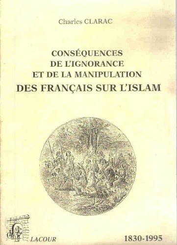 Conséquences de l'ignorance et de la manipulation des Français sur l'Islam:...
