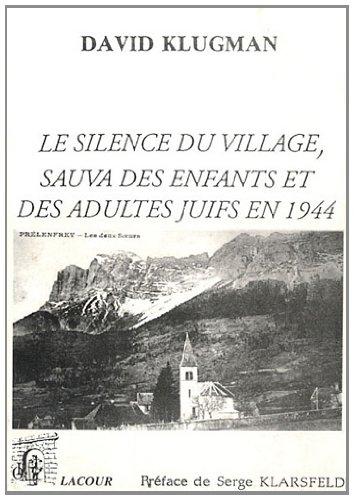 9782869718609: La conspiration des justes : Le silence du village de Prélenfrey-du-Guâ sauva des enfants et des adultes juifs en 1944