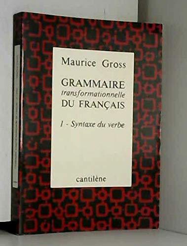 Grammaire transformationnelle du français : Tome 1,: Maurice Gross
