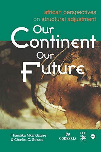9782869780743: Our Continent Our Future. African Perspectives on Structural Adjustment