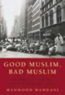 9782869781344: Good Muslim, Bad Muslim: America, the Cold War, and the Roots of Terror