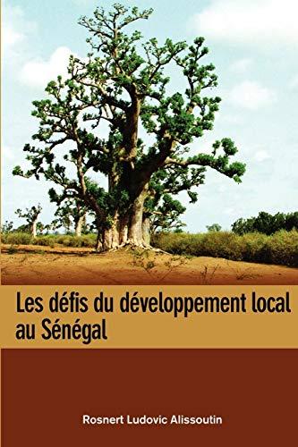9782869782105: Les defis du developpement local au Senegal (French Edition)