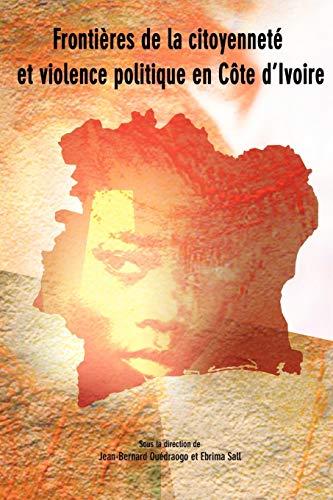 9782869782174: Frontieres de la citoyennete et violence politique en Cote d'Ivoire (French Edition)