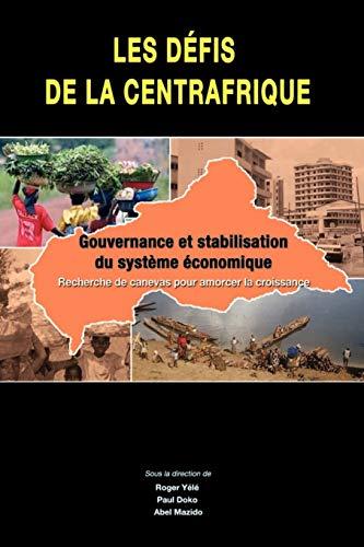9782869782266: Les defis de la Centrafrique. gouvernance et stabilisation du systeme economique (French Edition)