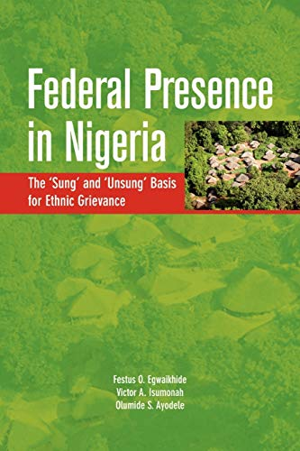 9782869782594: Federal Presence in Nigeria. The 'Sung' and 'Unsung' Basis for Ethnic Grievance (Codesria Book)