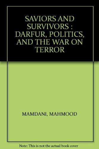 9782869783171: SAVIOURS AND SURVIVORS : DARFUR, POLITICS, AND THE WAR ON TERROR