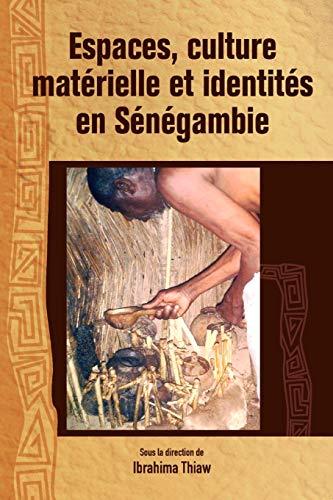 9782869784826: Espaces, culture materielle et identites en Senegambie