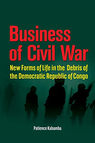 9782869785526: Business of Civil War. New Forms of Life in the Debris of the Democratic Republic of Congo