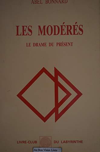 9782869800045: Les Modérés: Le drame du présent (Livre-club du labyrinthe)