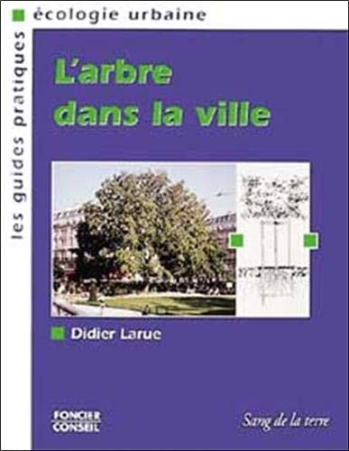 L?arbre dans la ville: Didier Larue