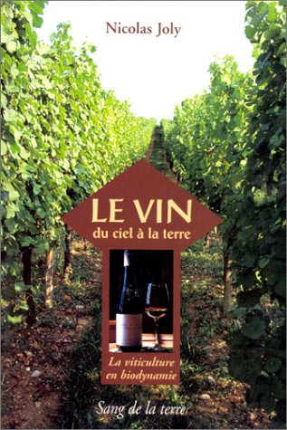 9782869850859: Le vin : Du ciel à la terre, la viticulture en biodynamie