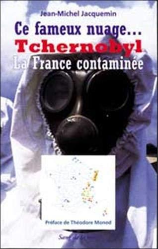 9782869851207: Ce fameux nuage... Tchernobyl : La France contaminée