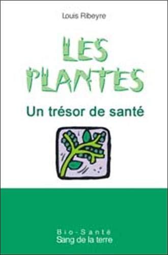 9782869851610: Les plantes, un trÿ©sor de santÿ©. La phytothÿ©rapie au quotidien