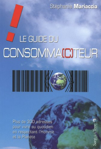 9782869851917: Le guide du consomma(c)teur : Plus de 300 adresses pour vivre au quotidien en respectant l'Homme et la Planète