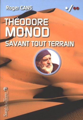 THEODORE MONOD: SAVANT TOUT TERRAIN: CANS, ROGER