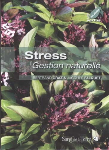 STRESS GESTION NATURELLE: GRAZ, BERTRAND/FALQUET, J.