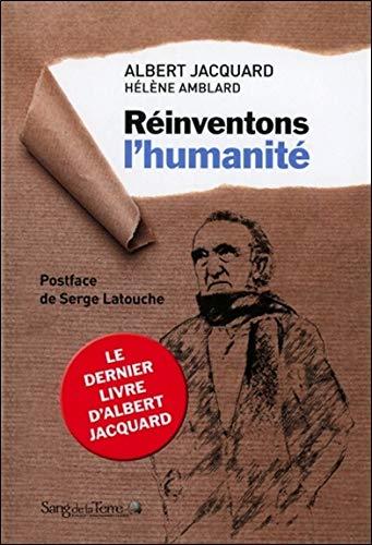 9782869853171: Réinventons l'humanité - Le dernier livre d'Albert Jacquard