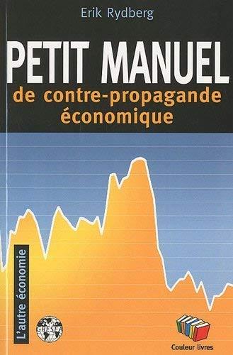 9782870035399: Petit manuel de la contre propagande économique