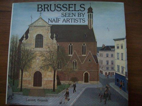 Brussels Seen by Naif Artists: Dobson, Rona & Jonathan Fryer & Philippe Roberts-Jones