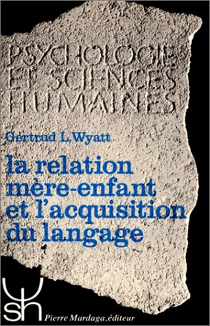 La Relation mère-enfant et l'acquisition du langage: Marie-Renée Verspieren