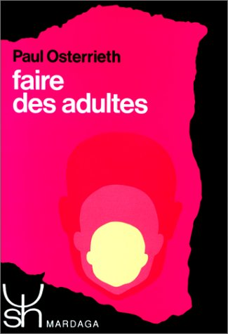 Faire des adultes (Psychologie et sciences humaines) (French Edition): Osterrieth, Paul Alexandre
