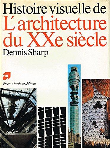 9782870090633: HISTOIRE VISUELLE DE L'ARCHITECTURE DU 20EME SIECLE