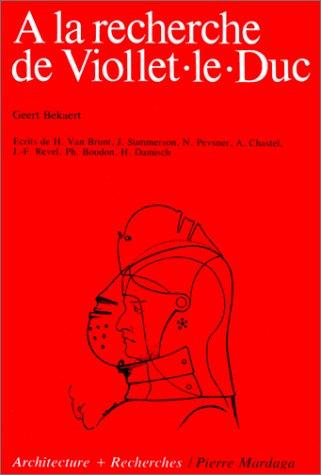 A la recherche de Viollet-le-Duc (Architecture & recherches) (French Edition): G Bekaert