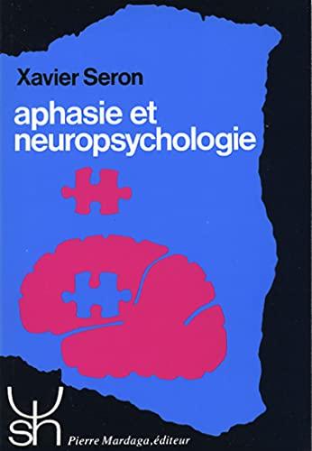 Aphasie et neuropsychologie: Seron, Xavier