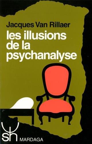 Les illusions de la psychanalyse (Psychologie et sciences humaines) (French Edition): Rillaer, ...