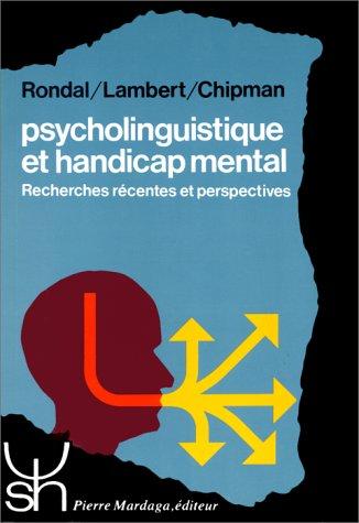 Psycholinguistique et handicap mental: Recherches recentes et: Rondal/ Lambert /