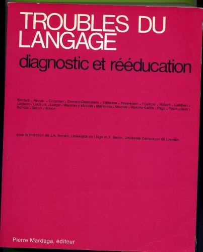 9782870091609: TROUBLES DU LANGAGE. Diagnostic et rééducation, 3ème édition