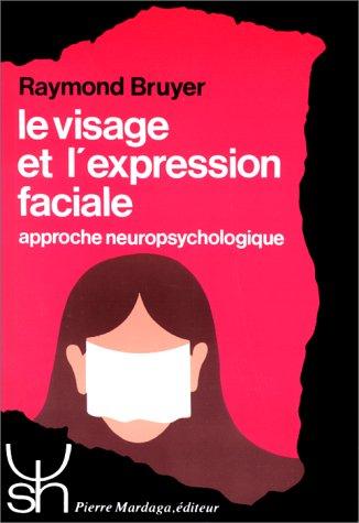Le Visage et l'Expression Faciale.: BRUYER , Raymond.