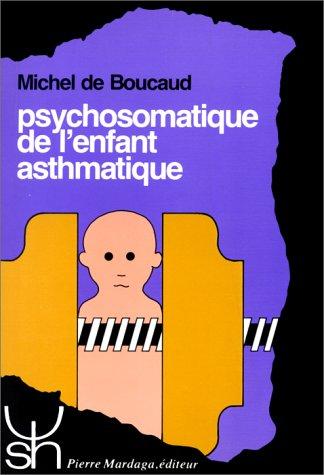 psychosomatique de l'enfant asthmatique: BOUCAUD,MICHEL DE