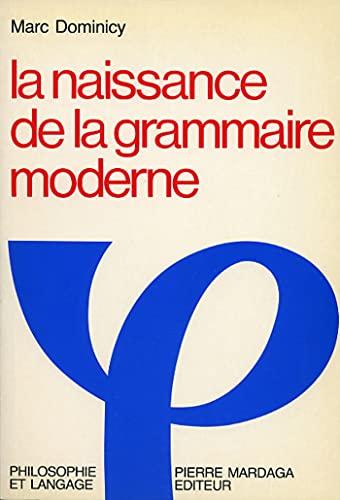 9782870092132: La naissance de la grammaire moderne: Langage, logique et philosophie a Port-Royal (Philosophie et langage) (French Edition)