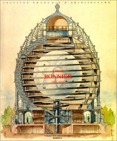 Louis Bonnier: 1856-1946(Institut Francais D'Architecture): Bernard Marrey