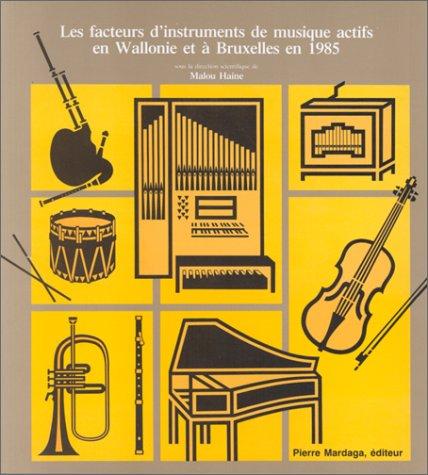 9782870092422: Les facteurs d'instruments de musique actifs en Wallonie et à Bruxelles en 1985