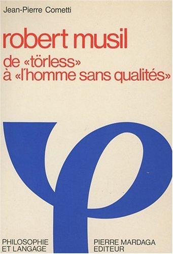 Robert Musil De «torless» a« L'homme Sans qualites»: Jean-pierre ...