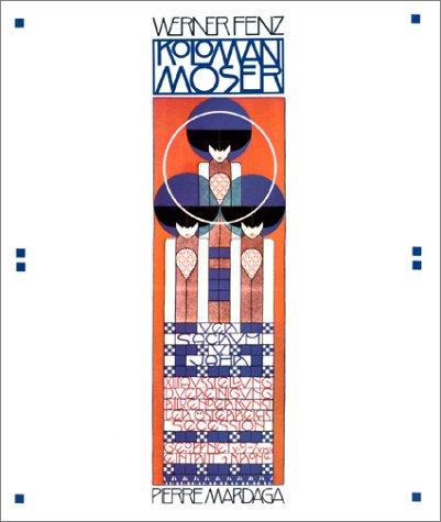 9782870092941: KOLOMAN MOSER. Art Graphique, Art Appliqu�, Peinture (Architecture Urbanisme)