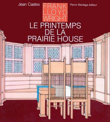 Frank Lloyd Wright: Le Printemps De La: Castex, Jean