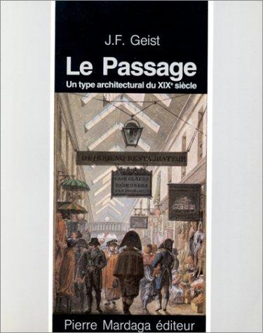 Le Passage. Un type architectural du XIXe siècle.: Geist, J. F. ( Johann Friedrich ).