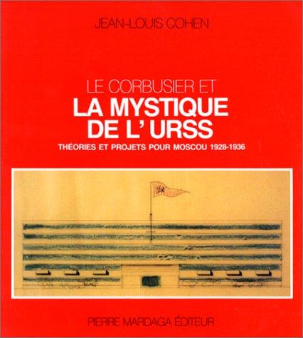 9782870093184: Le corbusier et la mystique de l'urss (Architecture Urbanisme)