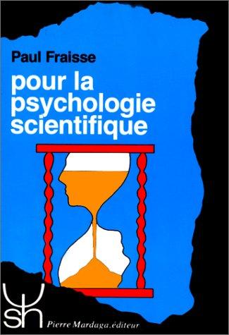 9782870093474: Pour la psychologie scientifique : histoire, théorie et pratique