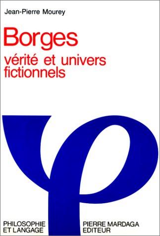 9782870093665: Jorge Luis Borges, v�rit� et univers fictionnels